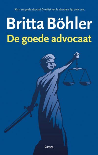 Voorplat De goede advocaat - Over ethiek in de advocatuur